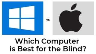 Apple vs Windows Computer for Blind People