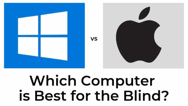 Apple vs Windows Computer for Blind People
